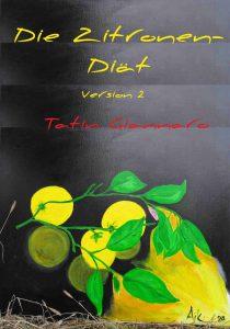 """Cover von """"Die Zitronen-Diät (Version 2)"""" von Tatin Giannaro"""