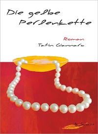 """Cover des Romans """"Die gelbe Perlenkette"""" von Tatin Giannaro"""